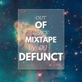 DJ Defunct - Out Of Space Mixtape