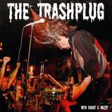 *The Trashplug° - Primitive & Pure Garage Rock'n'Roll (in memory of Fred Cole & Andrew Loomis)