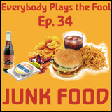 Everybody Plays the Fool, Ep. 34: Junk Food