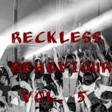 RECKLESS BEHAVIOUR VOLUME 5