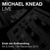 Michael Knead Live - Ende der Entfremdung (Part 2) – Art & Antik Stuttgart, Germany, Dec. 2014
