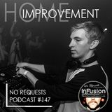 Home Improvement - No Requests Podcast 147