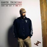 Garth Trinidad's Cake And Eat It Tru Mix