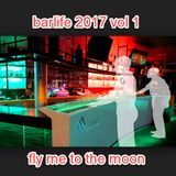 BARLIFE 2017 VOL 1 - FLY ME TO THE MOON