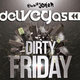 delVEGas - Dirty Friday 11.01.13 [Joker] WARM UP