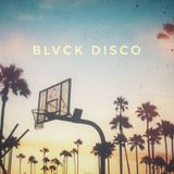 BLVCK DISCO //  Joint #1 : California Drive