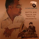 WHTTS#30 (14.06.2010) [Special Mix Set feat. Incognito]