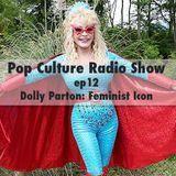 Pop Culture Radio Show ep12 - Dolly Parton