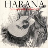 HARANA (Acoustically Zidroh 2) by Zidrohmusic