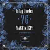 Martin Depp - In My Garden Vol 76 @ 24-02-2019