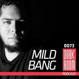 DARK ROOM Podcast 0073: Mild Bang