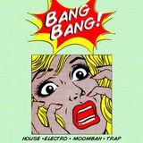 Bang! Bang! Moombah Mix
