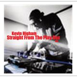 Kevin Higham - Straight From The Play Box