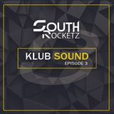 South Rocketz - KLUB SOUND #Episode 3