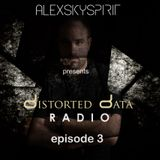 Alexskyspirit - Distorted Data Radio 03