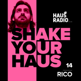 Shake Your Haus ep.14 Presented by RICO