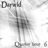 Darwid - Quarter/hour 6