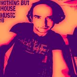 Nothing but house music 18