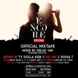Encore Festival 2014 (The Official Mixtape by DJ SMP)