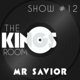 The Kings Room Show #12 w/ Mr Savior