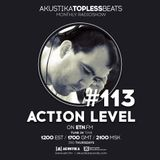 Action Level - Akustika Topless Beats 113 - August 2017