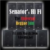 Fri 11th March 2016 Senator B on The Universal Reggae Jam Vibesfm.net