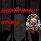 Badass Martin's Rockout Radio Show - Architecturally Speaking