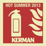 Hot Hot. RadioKerman Summer 2013