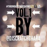 DJ Scratch(The Cut-Master) - #ThrowBackThursdayMix (Vol.1) [@DjScratchGhana]