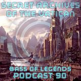 Bass of Legends - Secret Archives of the Vatican Podcast 90