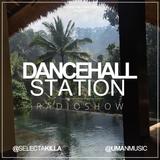 SELECTA KILLA & UMAN - DANCEHALL STATION SHOW #251