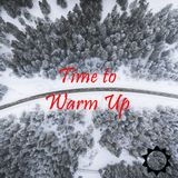 Time To Warm Up