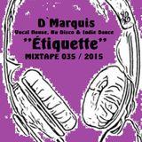 D`Marquis - Vocal House, Nu Disco & Indie Dance MIXTAPE 035 / 2015
