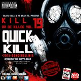 QUICK KILL KILL OR B KILLED VOL. 19 DANCEHALL MIX BY SILENT KILLA