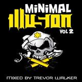 Minimal Illusion Vol 2 - Mixed by Trevor Walker