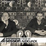 Systematic Session #211 (Mixed by Audiojack)