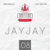 JayJay - Raussens Christmas Podcast #08