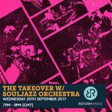 The Takeover w/ Souljazz Orchestra 20th September 2017