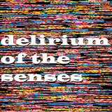Delirium Of The Senses 12/06/2017