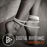 Digital Rhythmic - Loverman_102 (KissFM 2.0 Radio Show)