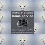 Wildblood & Queenie's Home Service 040317