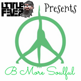 PURE KITCHEN & DJ LITTLE FEVER PRESENT - B MORE SOULFUL
