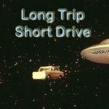 LONG TRIP SHORT DRIVE (LTSD)