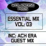 WOLVNOISE - ESSENTIAL MIX VOL: 03 (ACH ERA Guest Mix)