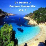DJ Double J Summer House Mix Vol. 1
