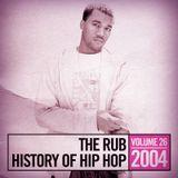 The Rub's Hip-Hop History 2004 Mix