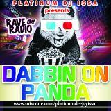 RAVE ON RADIO - DABBIN ON PANDA!