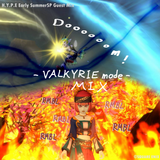 VALKIRIE MODE by H.Y.P.E 6.1mix
