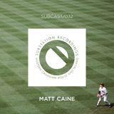 SUBCAST Episode 32: Matt Caine