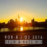 ROB-B | Q3 2016 | DRUM & BASS MIX